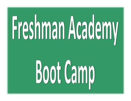 Freshman Academy Boot Camp