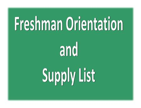 Freshman Orientation and Supply List Information